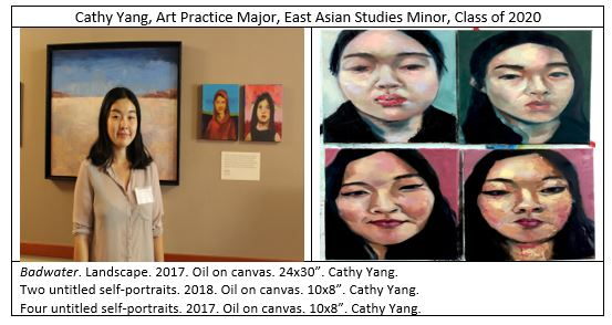 "The image on the left is of the artist, Cathy Yang, Art Practice Major, East Asian Studies Minor, Class of 2020. Behind Yang is her painting, ""Badwater. Landscape. 2017. Oil on canvas. 24x30"". Behind her to the right are Two untitled self-portraits. 2018. Oil on canvas. 10x8"". The image on the right is titled ""Four untitled self-portraits."" 2017. Oil on canvas. 10x8""."